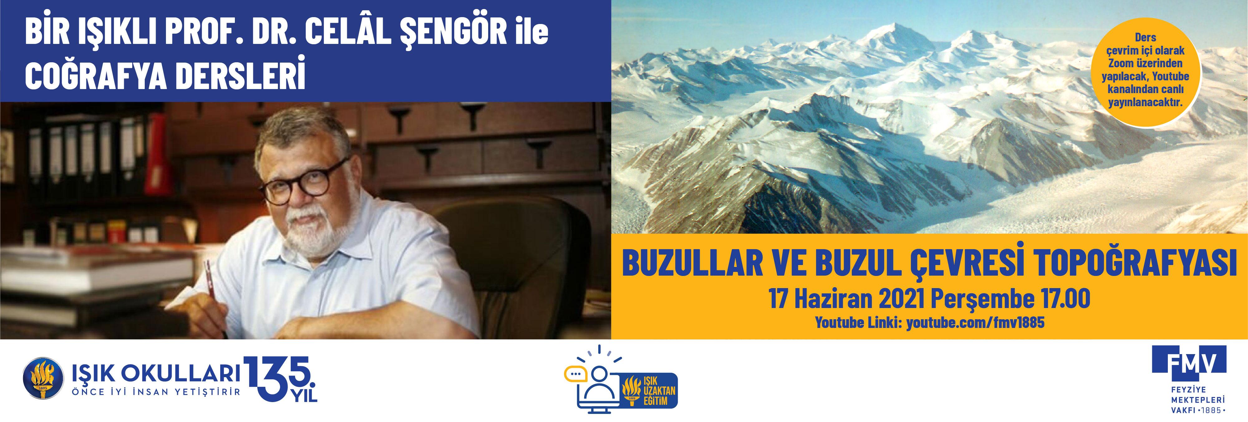 Prof. Dr. Celâl Şengör ile Coğrafya Dersleri: Buzullar ve Buzul Çevresi Topoğrafyası
