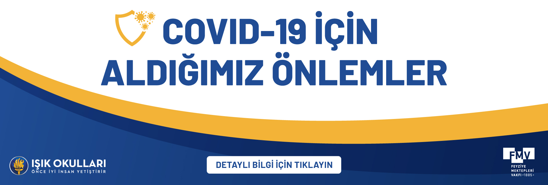 FMV IŞIK OKULLARI COVID-19 ÖNLEMLERİ BİLGİLENDİRME